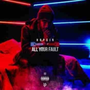 Hopsin - All Your Fault (CDQ)